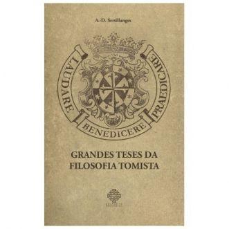 Grandes Teses da Filosofia Tomista - A. D. Sertillanges