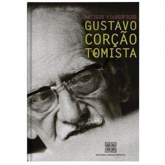 Gustavo Corção Tomista: Artigos Filosóficos