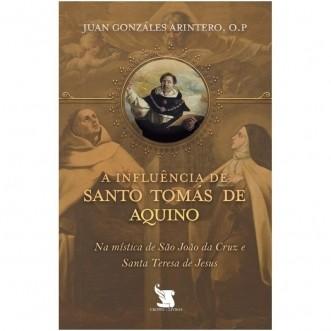 A Influência de Santo Tomás de Aquino - Pe. Juan González Arintero
