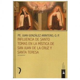Influencia de Santo Tomas en la Mística de San Juan de la Cruz y Santa Teresa - Pe. Juan González Arintero