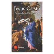 Jesus Cristo: Segundo os Evangelhos - Louis-Claude Fillion