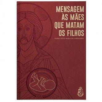 Mensagem às Mães que Matam os Filhos - Pe. Júlio Maria de Lombaerde