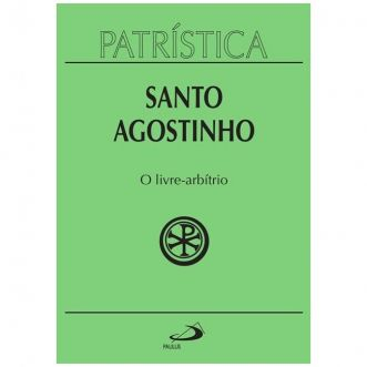 O Livre-Arbítrio - Vol. 8 - S. Agostinho