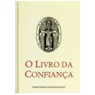 O Livro da Confiança - Pe. Thomas de Saint-Laurent