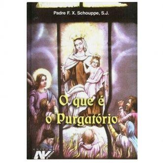 O Que é o Purgatório - Pe.  F. X. Schouppe, S. J.