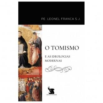 O Tomismo e as Ideologias Modernas - Pe. Leonel Franca S. J.