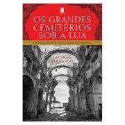 Os Grandes Cemitérios sob a Lua: Um Testemunho de Fé diante da Guerra Civil Espanhola - Georges Bernanos