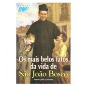 Os Mais Belos Fatos da Vida de São João Bosco - Pe. João Cassano