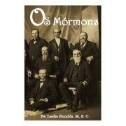Os Mórmons - Pe. Leslie A. Rumble