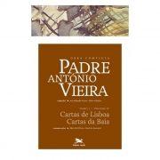 P. António Vieira - Obra completa - Tomo 1 - Vol. IV: Cartas de Lisboa | Cartas da Baía
