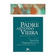 P. António Vieira - Obra completa - Tomo 2 - Vol. XI: Sermões Hagiográficos II
