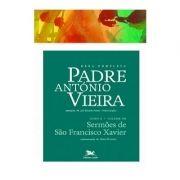 P. António Vieira - Obra completa - Tomo 2 - Vol. XII: Sermões de São Franciso Xavier