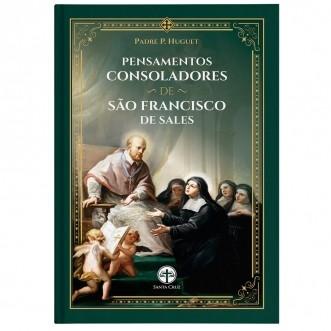 Pensamentos Consoladores de São Francisco de Sales - Pe. P. Huguet