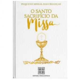 Pequeno Missal das Crianças: O Santo Sacrifício da Missa