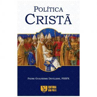 Política Cristã - Pe. Guilherme Devillers, FSSPX