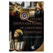 Questão Disputada sobre as Criaturas Espirituais - S. Tomás de Aquino