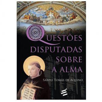 Questões Disputadas Sobre a Alma - S. Tomás de Aquino