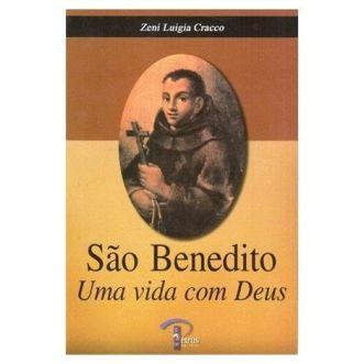 São Benedito: Uma vida com Deus - Zeni Luigia Cracco
