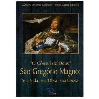 São Gregório Magno: O Cônsul de Deus