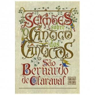 Sermões sobre o Cântico dos Cânticos - S. Bernardo de Claraval