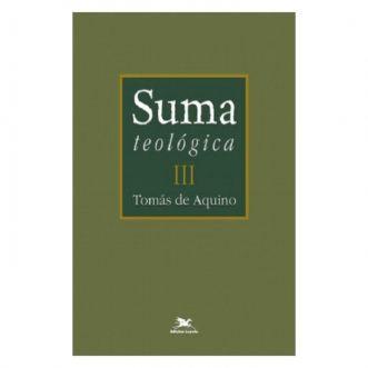 Suma Teológica - Vol. III - S. Tomás de Aquino