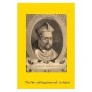 The Eternal Happiness of the Saints - St. Robert Bellarmine