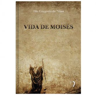 Vida de Moisés - S. Gregório de Nissa