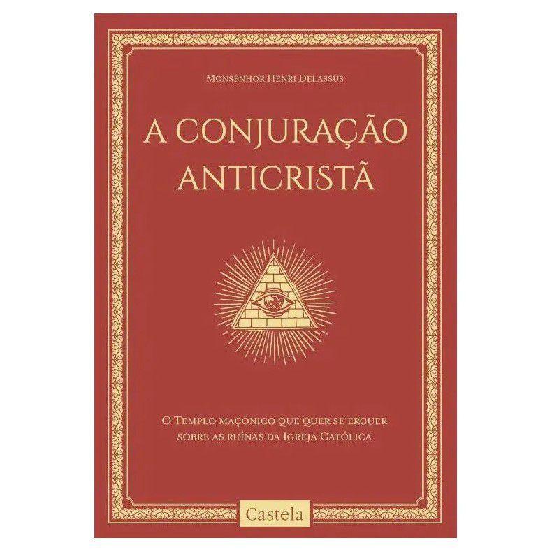 A Conjuração Anticristã - Mons. Henri Delassus