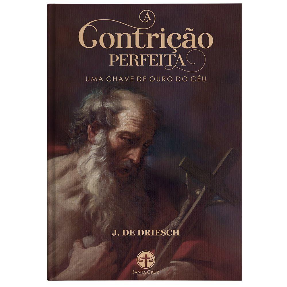 A Contrição Perfeita: Uma Chave de Ouro do Céu - J. de Driesch