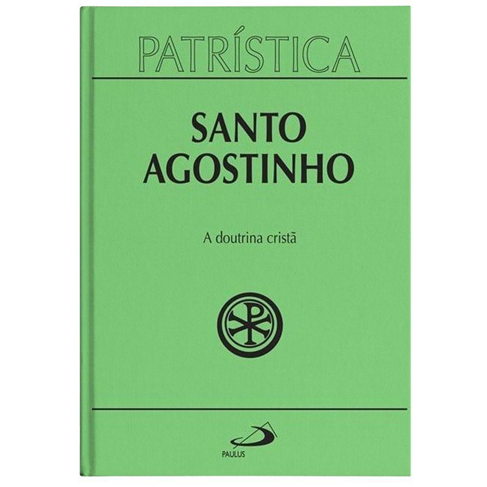 A Doutrina Cristã - Vol. 17 - S. Agostinho