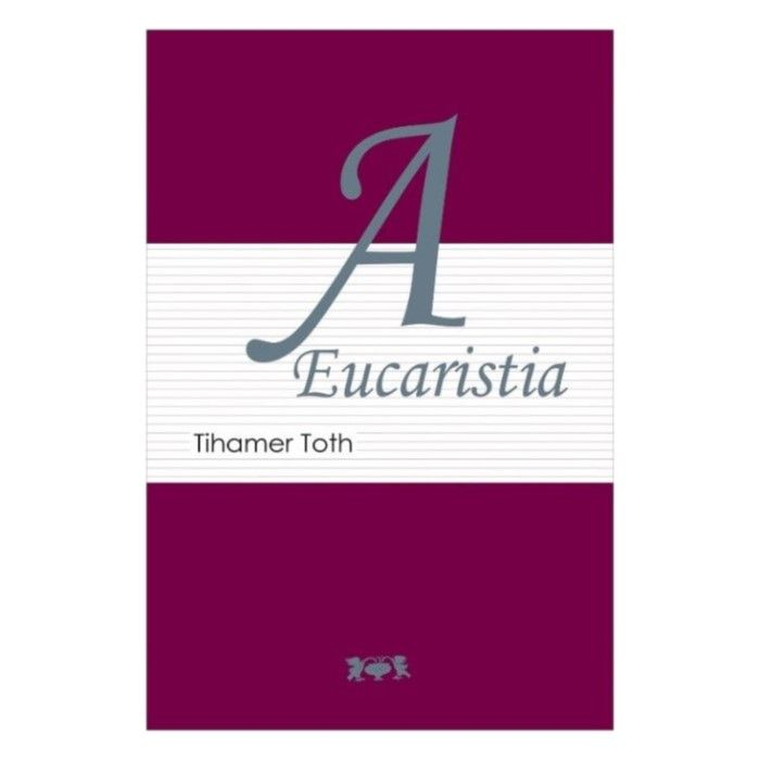 A Eucaristia - Tihamer Toth