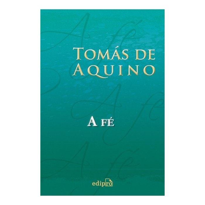 A Fé - S. Tomás de Aquino