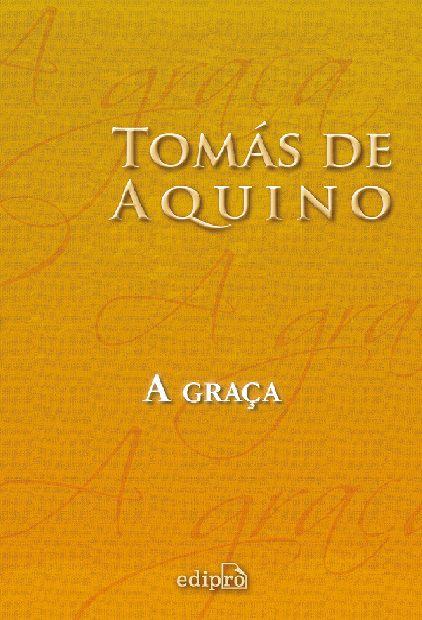 A Graça - S. Tomás de Aquino