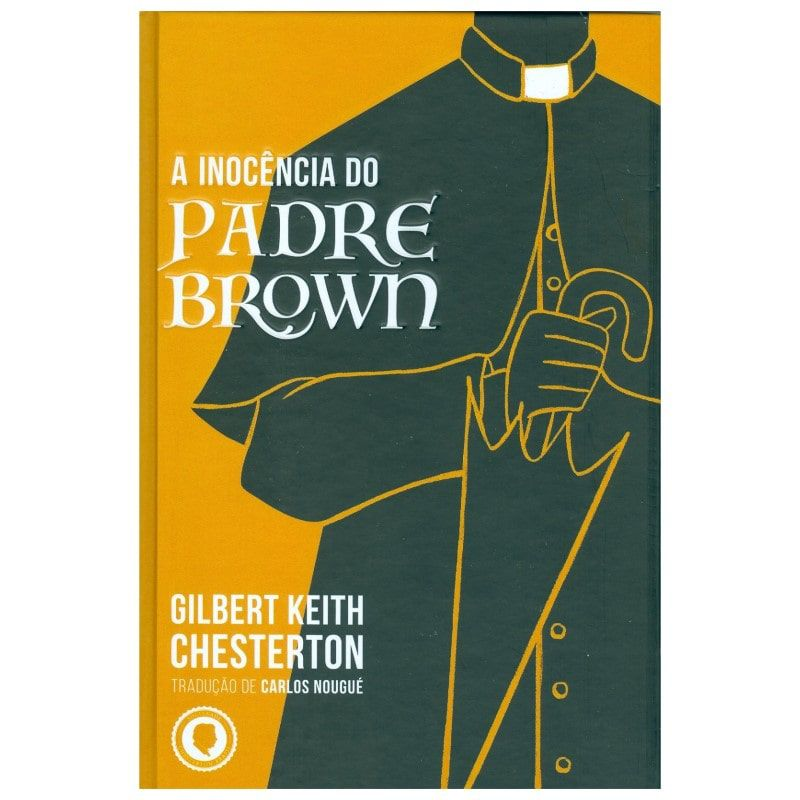 A Inocência do Padre Brown - G. K. Chesterton