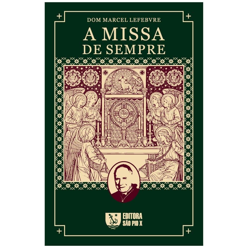 A Missa de Sempre - D. Marcel Lefebvre