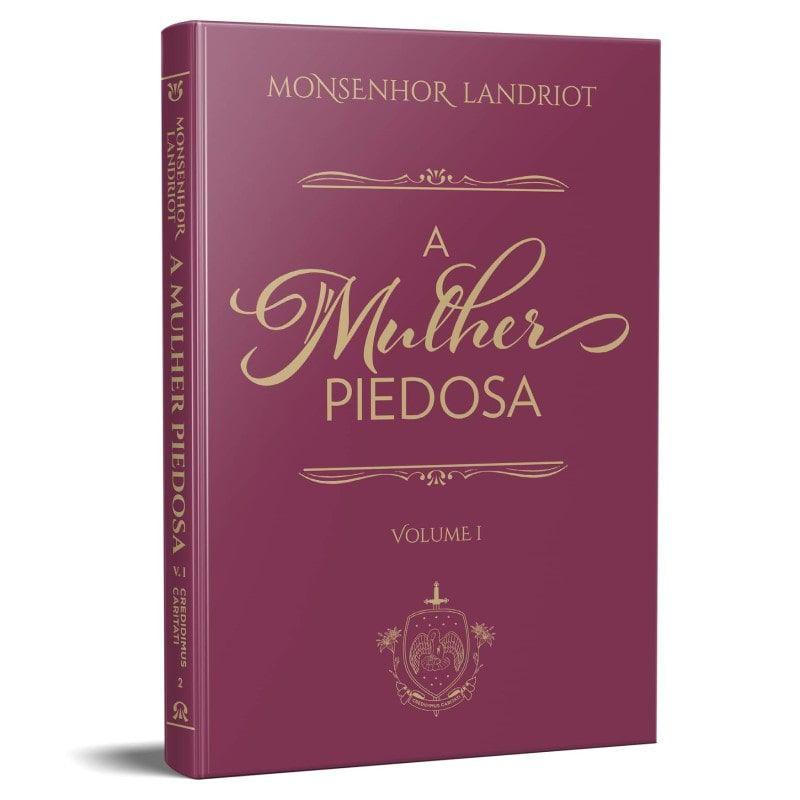 A Mulher Piedosa (Vol. 1 e 2) - Mons. Landriot