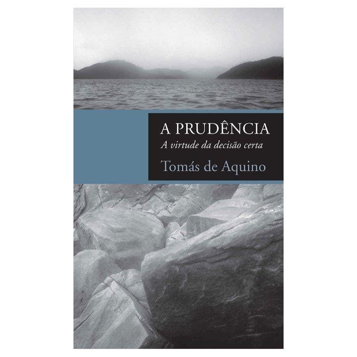 A Prudência - S. Tomás de Aquino