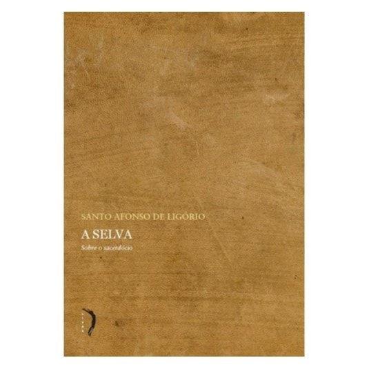 A Selva: Sobre o Sacerdócio - S. Afonso Maria de Ligório