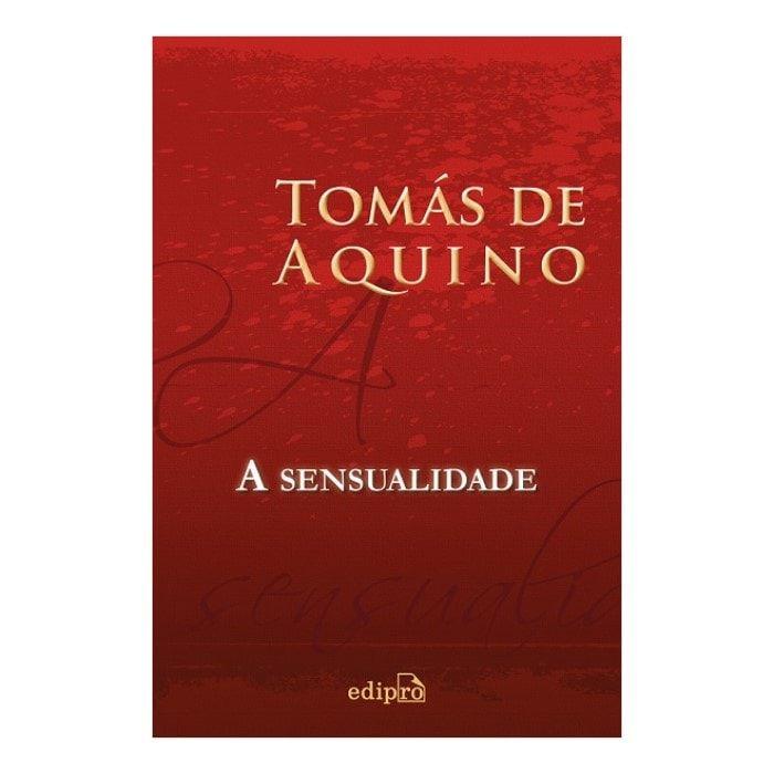 A Sensualidade - S. Tomás de Aquino