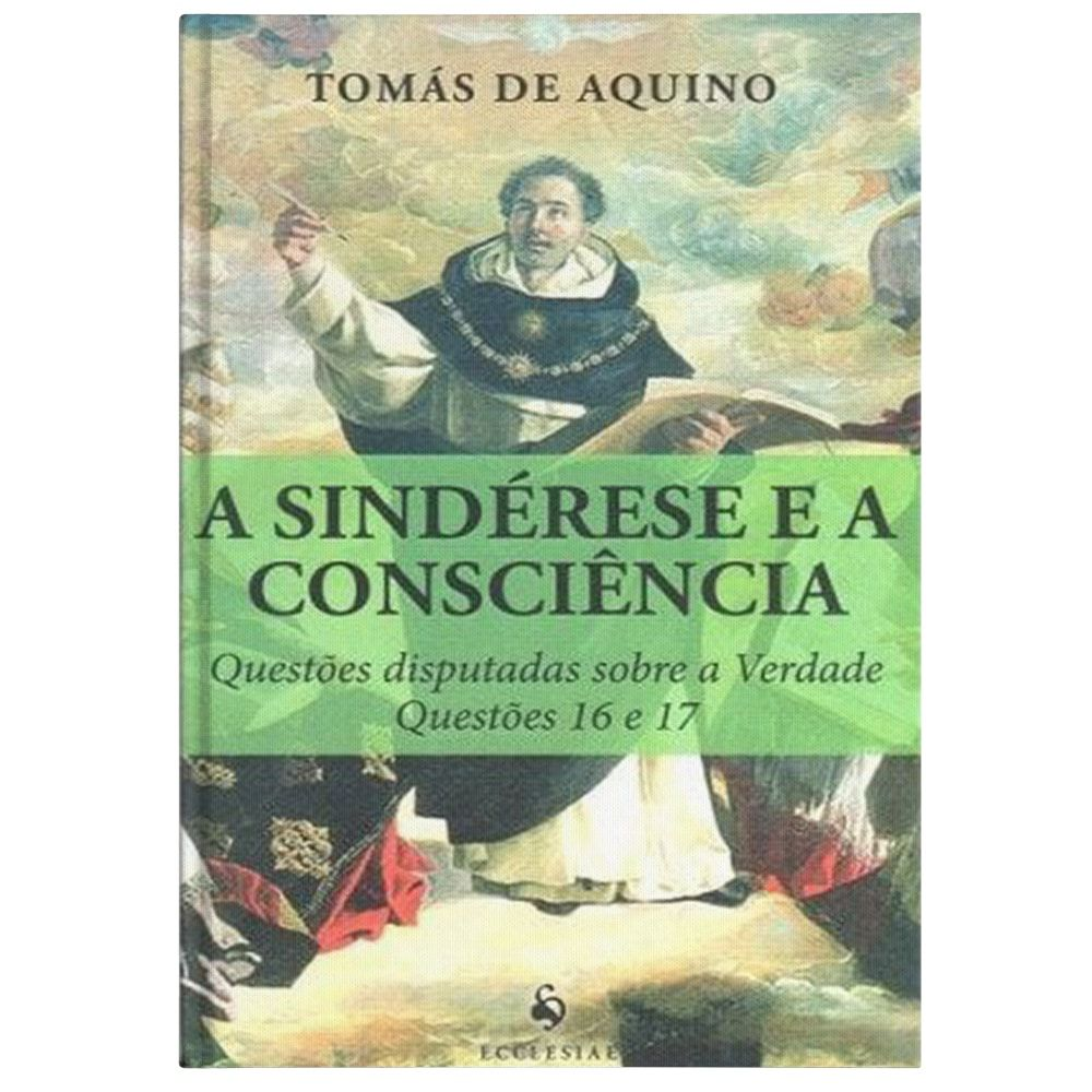 A Sindérese e a Consciência - S. Tomás de Aquino