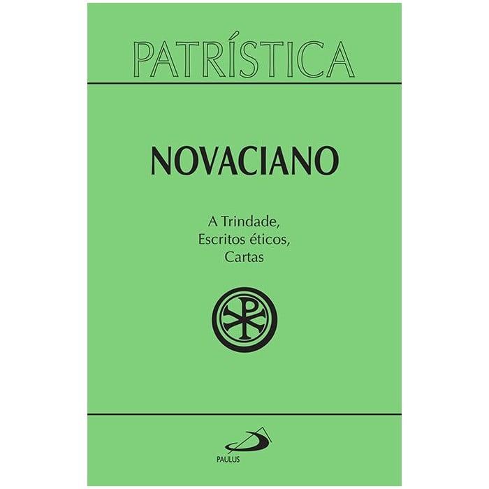 A Trindade | Escritos Éticos | Cartas - Vol. 37 - Novaciano