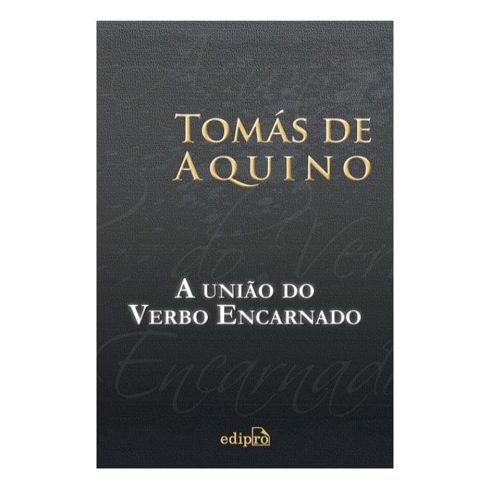 A União do Verbo Encarnado - S. Tomás de Aquino