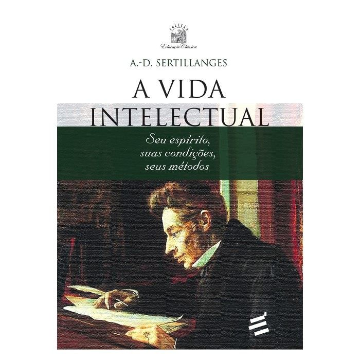 A Vida Intelectual -  A.-D. Sertillanges