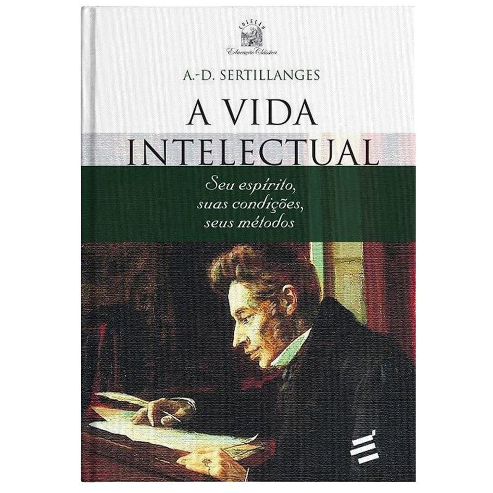 A Vida Intelectual -  A.-D. Sertillanges