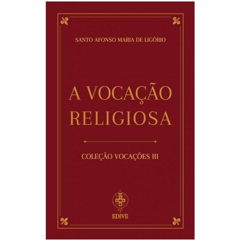 A Vocação Religiosa - S. Afonso M. de Ligório
