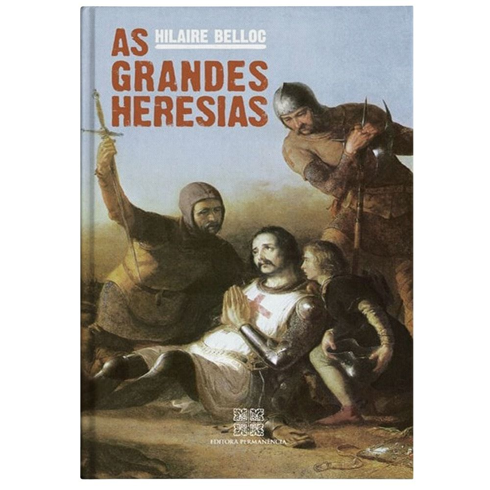 As Grandes Heresias - Hilaire Belloc