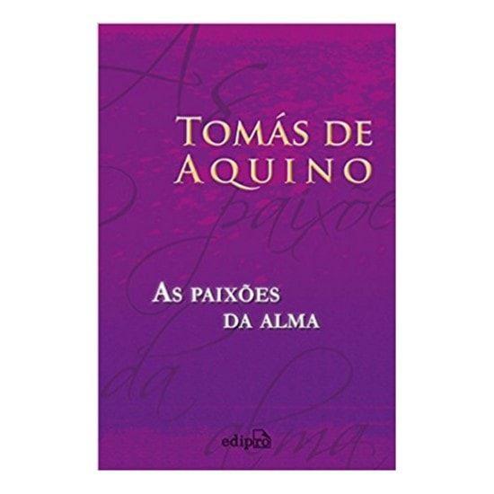 As Paixões da Alma - S. Tomás de Aquino