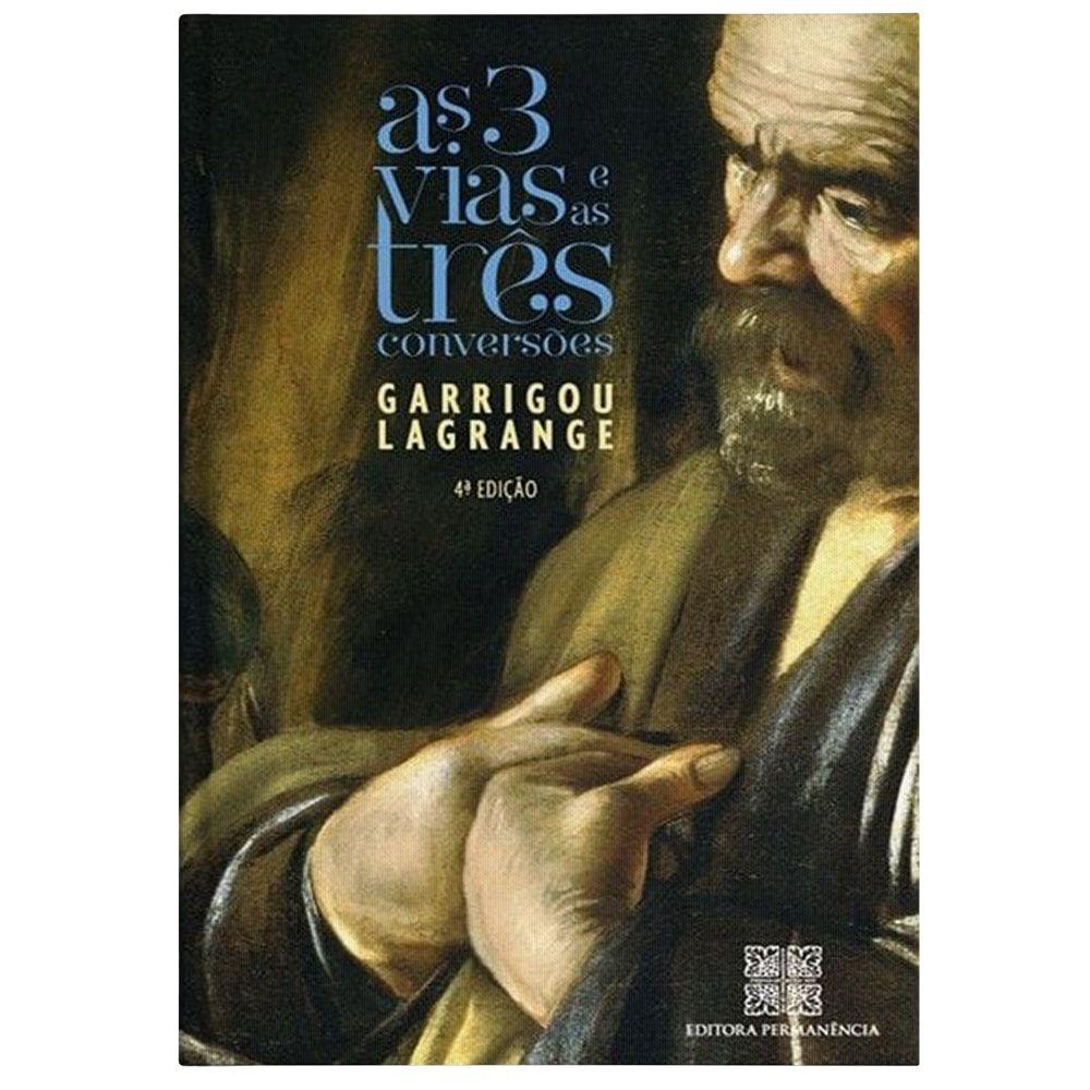 As Três Vias e Três Conversões - R. Garrigou-Lagrange