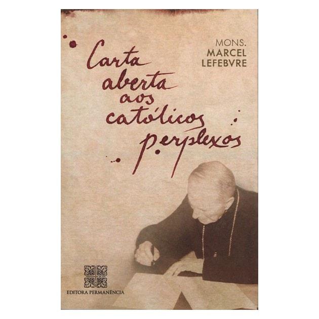 Carta Aberta aos Católicos Perplexos - Mons. Marcel Lefebvre