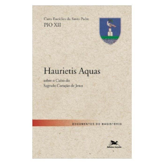 Carta Encíclica Haurietis Aquas: Sobre o Culto do Sagrado Coração de Jesus - Pio XII